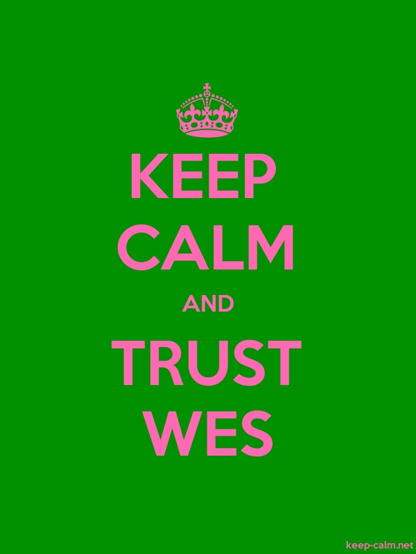 KEEP CALM AND TRUST WES - pink/green - Default (600x800)