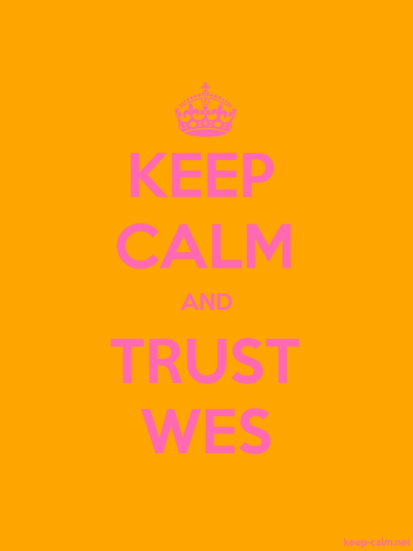 KEEP CALM AND TRUST WES - pink/orange - Default (600x800)