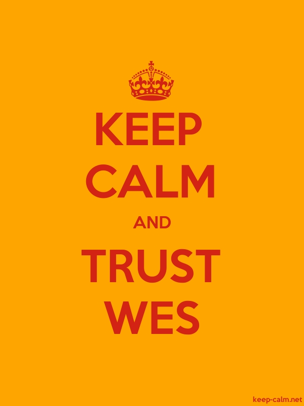 KEEP CALM AND TRUST WES - red/orange - Default (600x800)