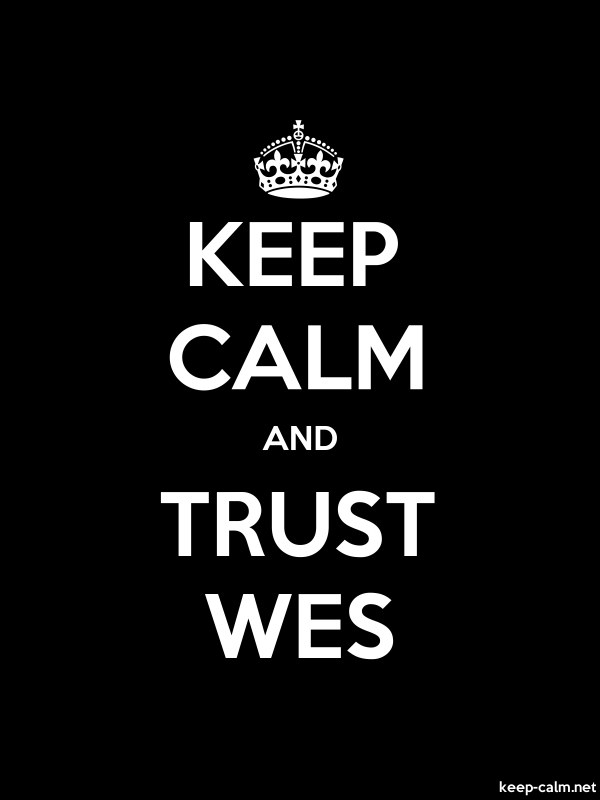 KEEP CALM AND TRUST WES - white/black - Default (600x800)