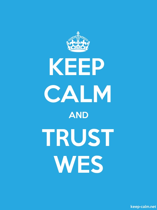 KEEP CALM AND TRUST WES - white/blue - Default (600x800)