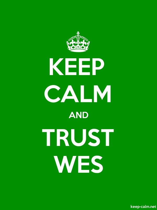 KEEP CALM AND TRUST WES - white/green - Default (600x800)