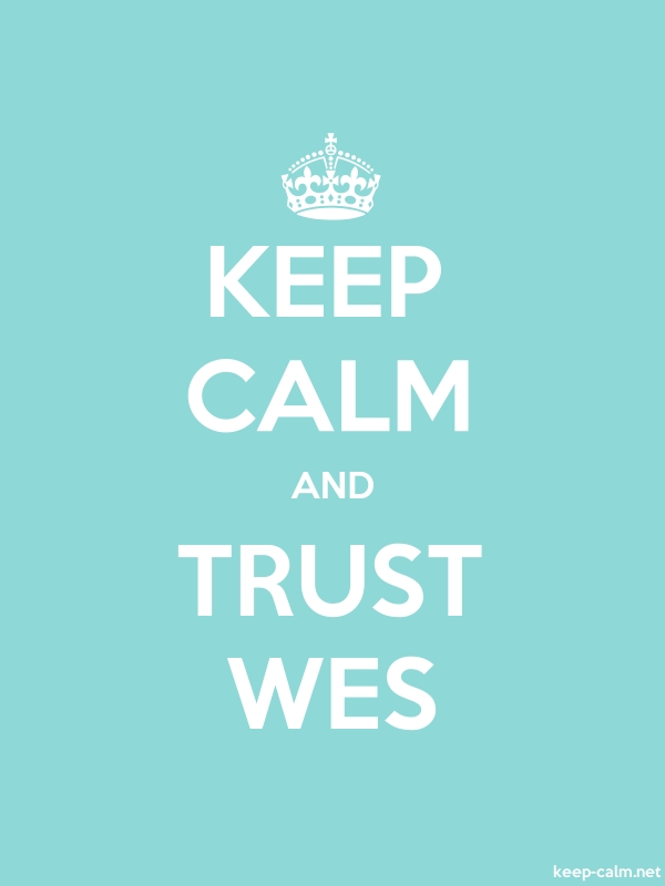 KEEP CALM AND TRUST WES - white/lightblue - Default (600x800)