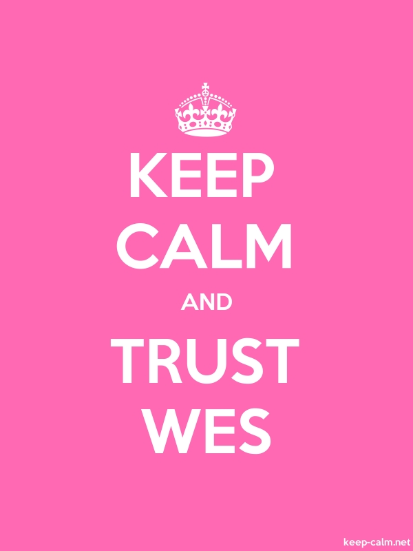 KEEP CALM AND TRUST WES - white/pink - Default (600x800)