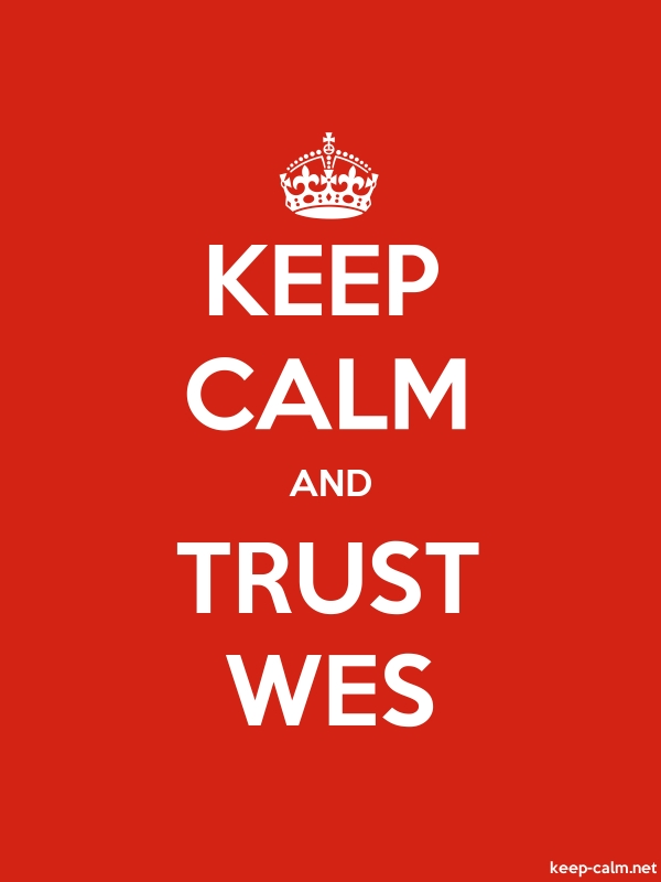 KEEP CALM AND TRUST WES - white/red - Default (600x800)