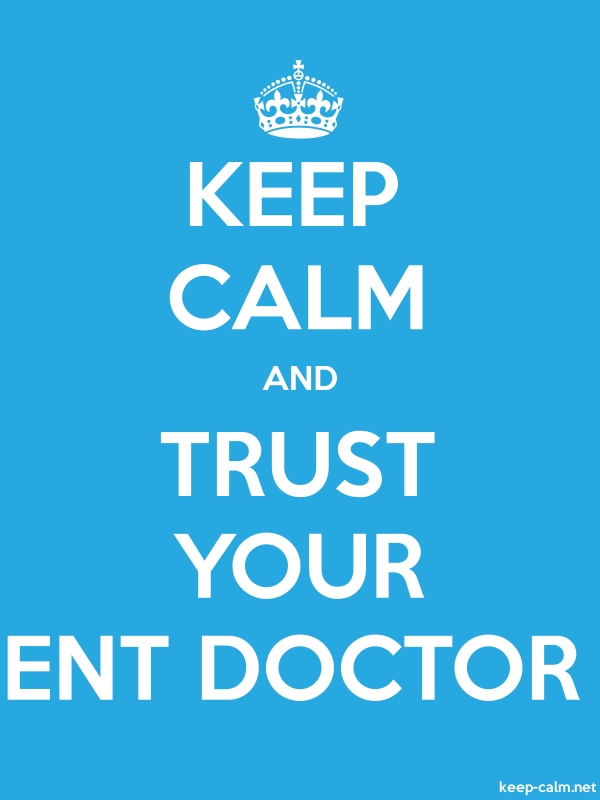 KEEP CALM AND TRUST YOUR ENT DOCTOR - white/blue - Default (600x800)
