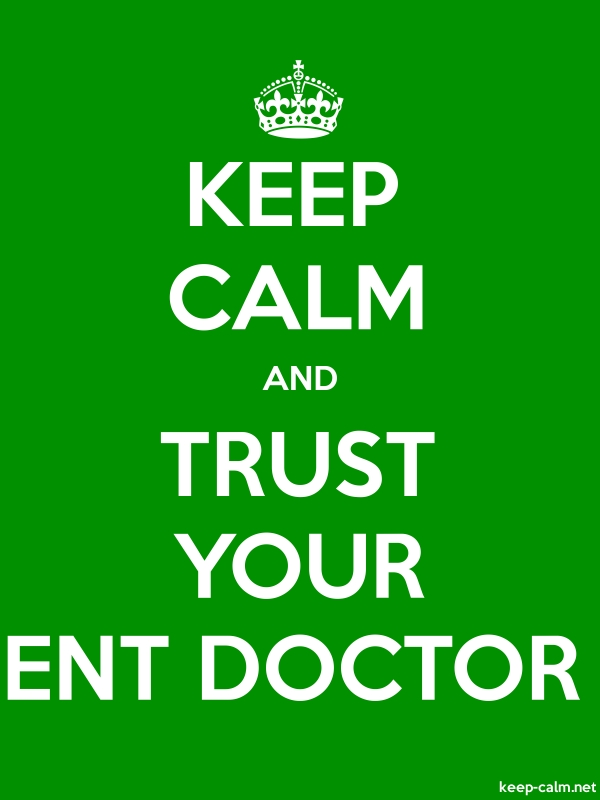 KEEP CALM AND TRUST YOUR ENT DOCTOR - white/green - Default (600x800)