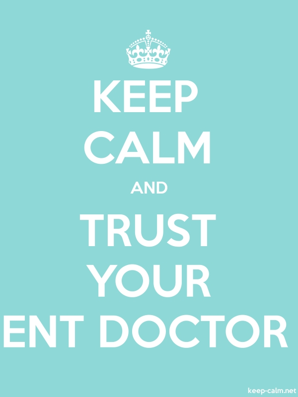 KEEP CALM AND TRUST YOUR ENT DOCTOR - white/lightblue - Default (600x800)