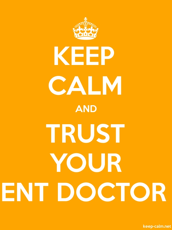 KEEP CALM AND TRUST YOUR ENT DOCTOR - white/orange - Default (600x800)