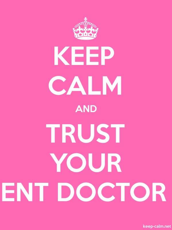 KEEP CALM AND TRUST YOUR ENT DOCTOR - white/pink - Default (600x800)