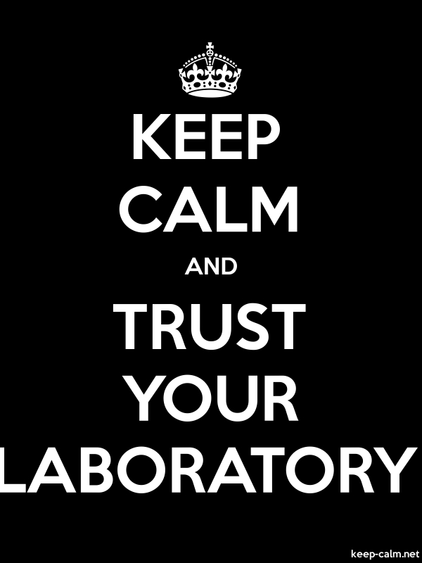 KEEP CALM AND TRUST YOUR LABORATORY - white/black - Default (600x800)