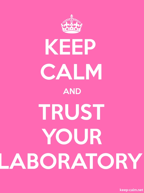 KEEP CALM AND TRUST YOUR LABORATORY - white/pink - Default (600x800)
