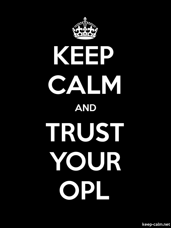 KEEP CALM AND TRUST YOUR OPL - white/black - Default (600x800)