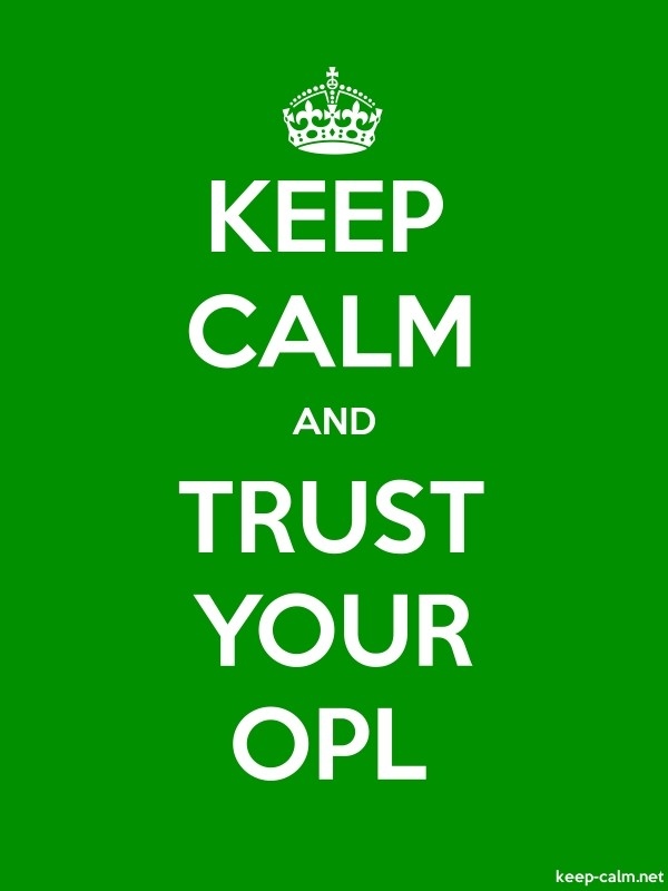 KEEP CALM AND TRUST YOUR OPL - white/green - Default (600x800)