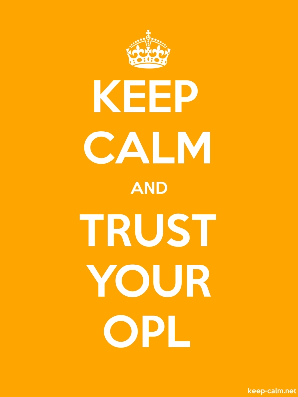 KEEP CALM AND TRUST YOUR OPL - white/orange - Default (600x800)
