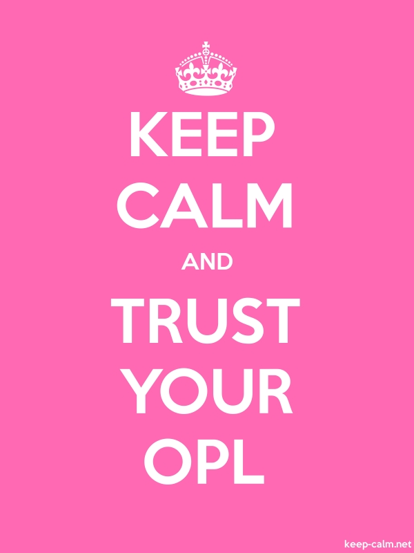 KEEP CALM AND TRUST YOUR OPL - white/pink - Default (600x800)