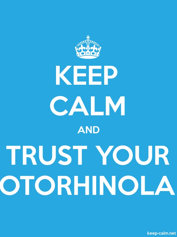 KEEP CALM AND TRUST YOUR OTORHINOLA - white/blue - Default (600x800)