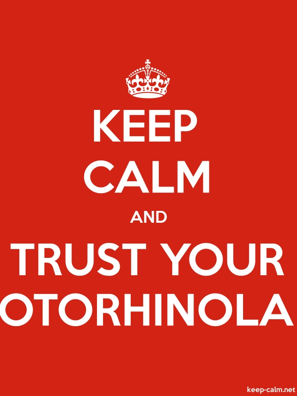 KEEP CALM AND TRUST YOUR OTORHINOLA - white/red - Default (600x800)