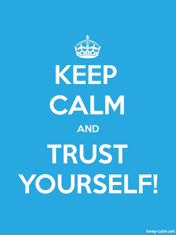 KEEP CALM AND TRUST YOURSELF! - white/blue - Default (600x800)