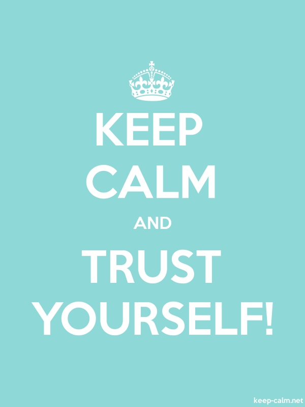 KEEP CALM AND TRUST YOURSELF! - white/lightblue - Default (600x800)