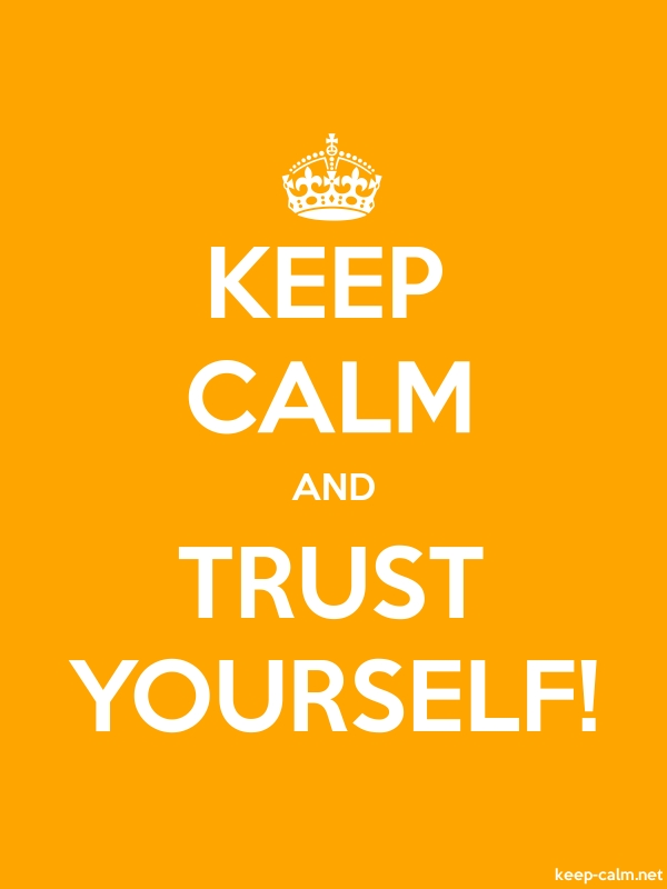 KEEP CALM AND TRUST YOURSELF! - white/orange - Default (600x800)