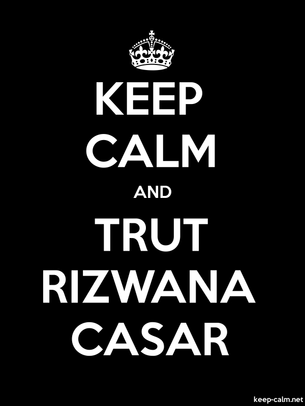 KEEP CALM AND TRUT RIZWANA CASAR - white/black - Default (600x800)