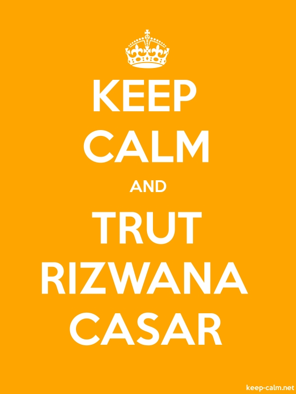 KEEP CALM AND TRUT RIZWANA CASAR - white/orange - Default (600x800)