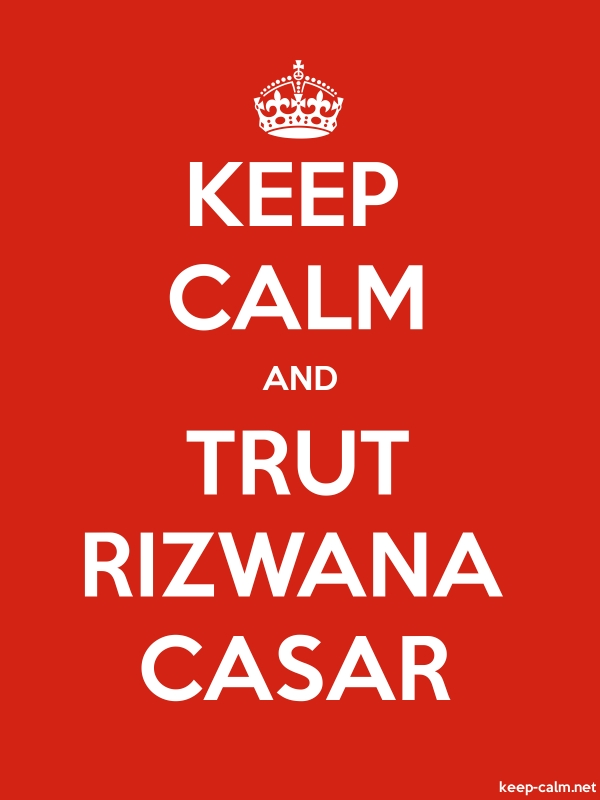 KEEP CALM AND TRUT RIZWANA CASAR - white/red - Default (600x800)
