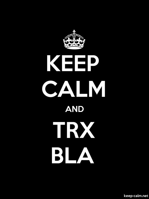 KEEP CALM AND TRX BLA - white/black - Default (600x800)