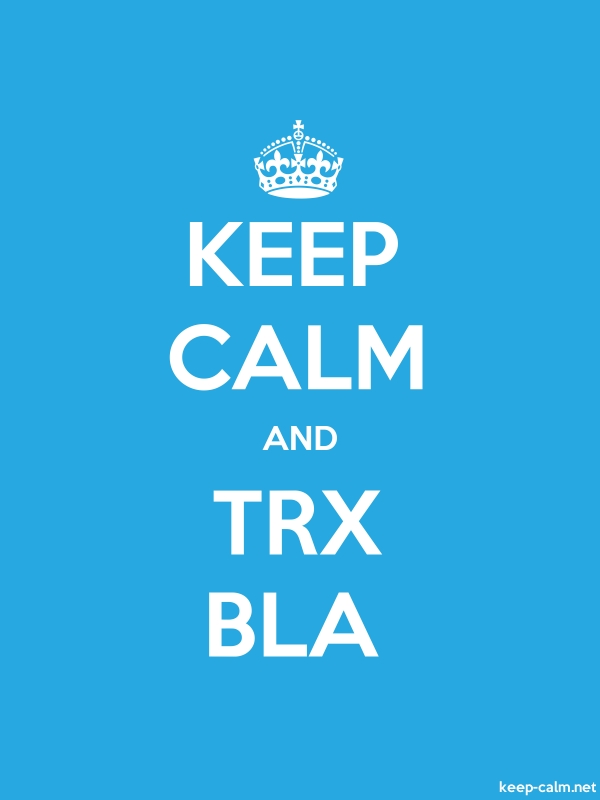 KEEP CALM AND TRX BLA - white/blue - Default (600x800)