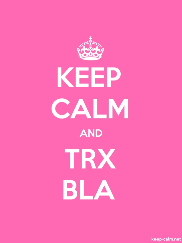 KEEP CALM AND TRX BLA - white/pink - Default (600x800)