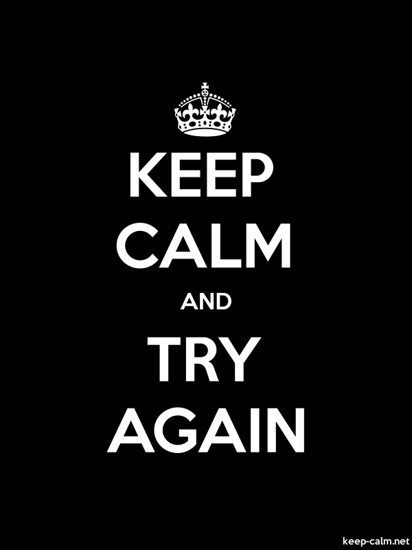 KEEP CALM AND TRY AGAIN - white/black - Default (600x800)