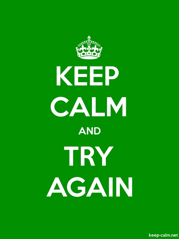 KEEP CALM AND TRY AGAIN - white/green - Default (600x800)