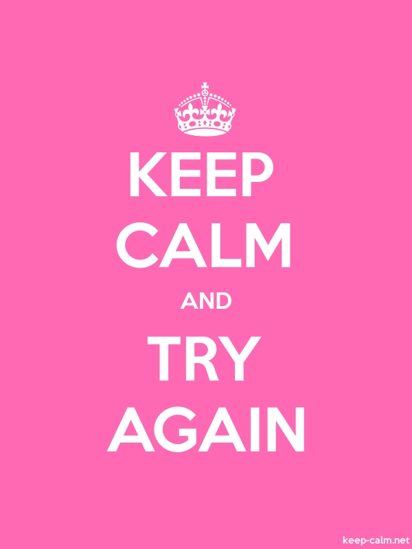 KEEP CALM AND TRY AGAIN - white/pink - Default (600x800)