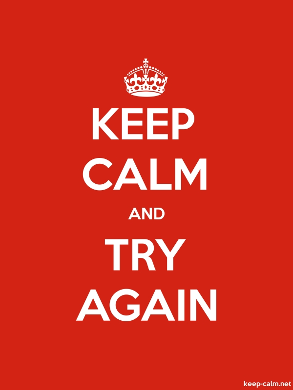 KEEP CALM AND TRY AGAIN - white/red - Default (600x800)
