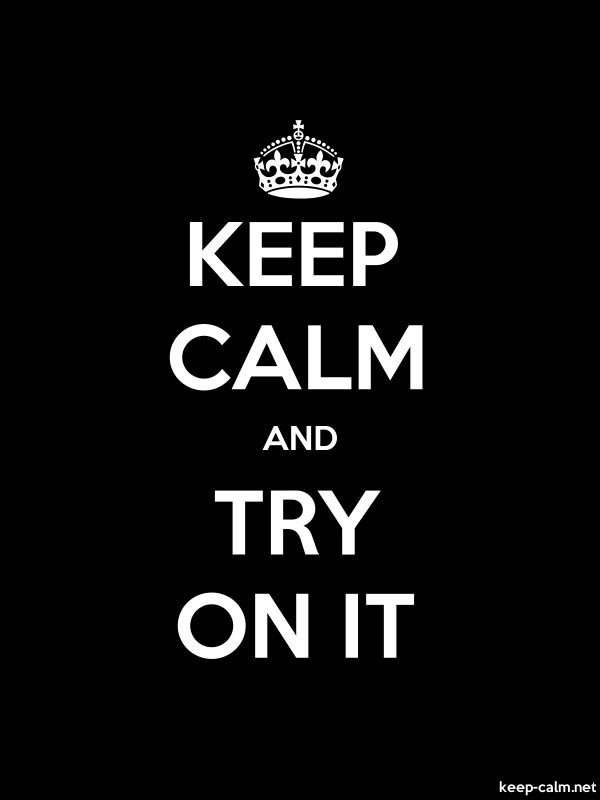 KEEP CALM AND TRY ON IT - white/black - Default (600x800)
