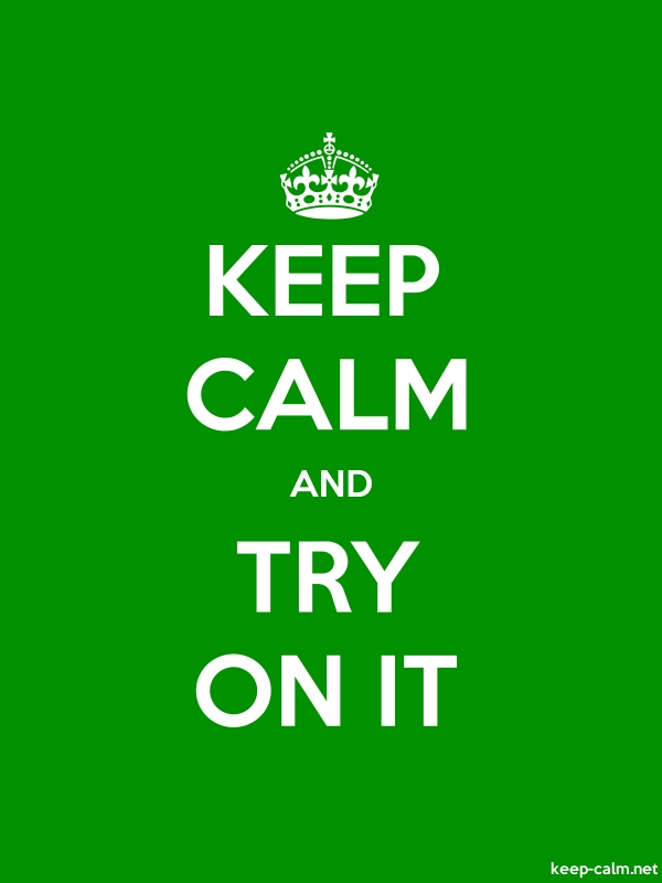 KEEP CALM AND TRY ON IT - white/green - Default (600x800)