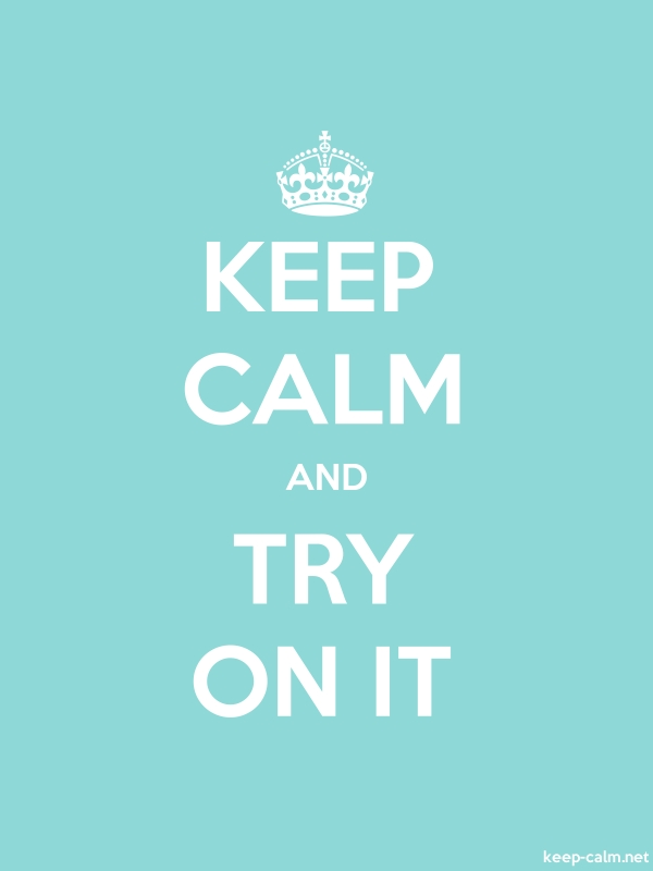 KEEP CALM AND TRY ON IT - white/lightblue - Default (600x800)