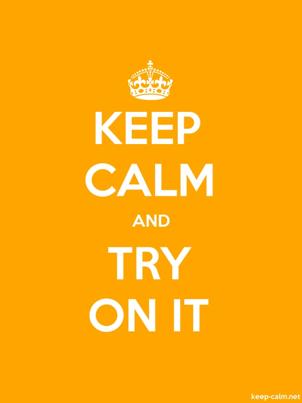 KEEP CALM AND TRY ON IT - white/orange - Default (600x800)