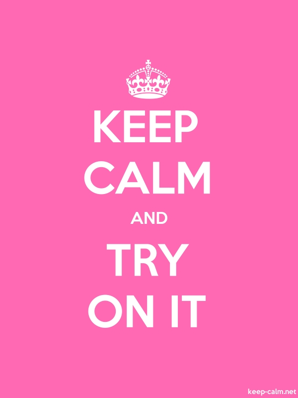 KEEP CALM AND TRY ON IT - white/pink - Default (600x800)
