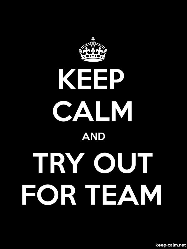 KEEP CALM AND TRY OUT FOR TEAM - white/black - Default (600x800)