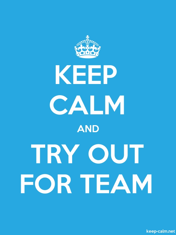 KEEP CALM AND TRY OUT FOR TEAM - white/blue - Default (600x800)