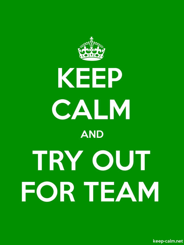 KEEP CALM AND TRY OUT FOR TEAM - white/green - Default (600x800)