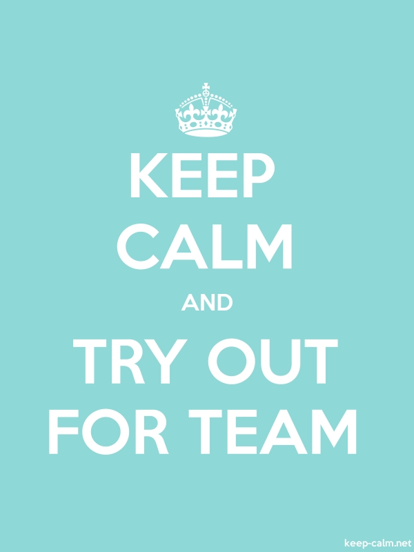 KEEP CALM AND TRY OUT FOR TEAM - white/lightblue - Default (600x800)