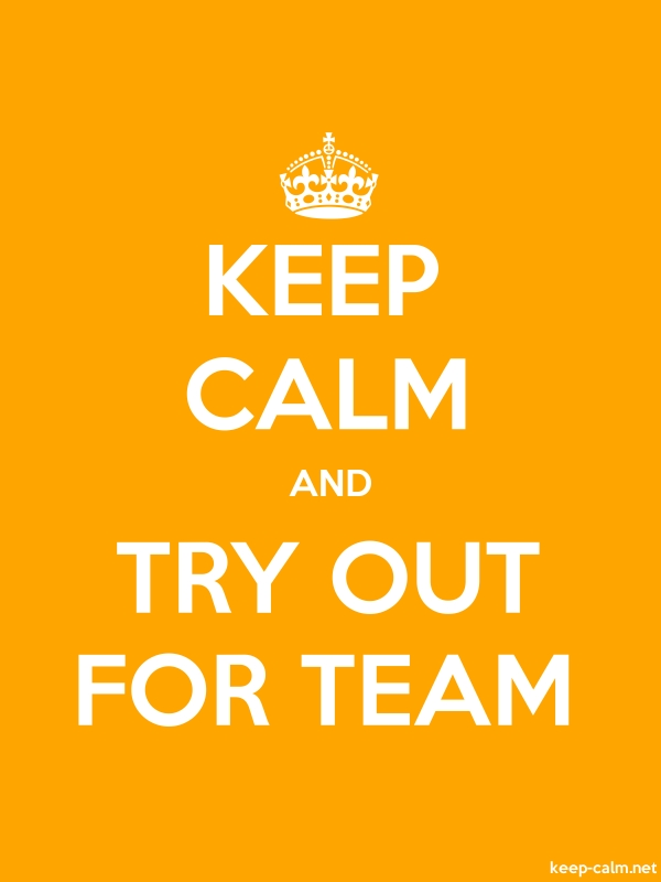 KEEP CALM AND TRY OUT FOR TEAM - white/orange - Default (600x800)