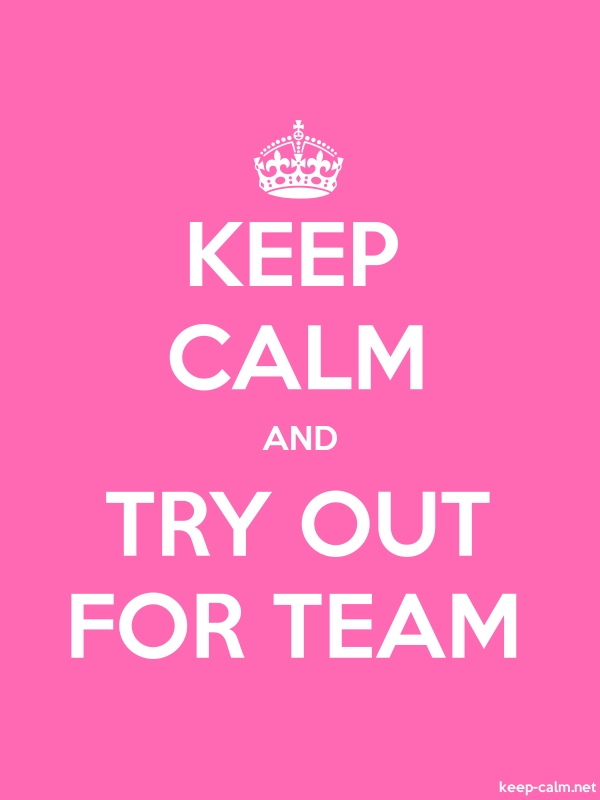 KEEP CALM AND TRY OUT FOR TEAM - white/pink - Default (600x800)