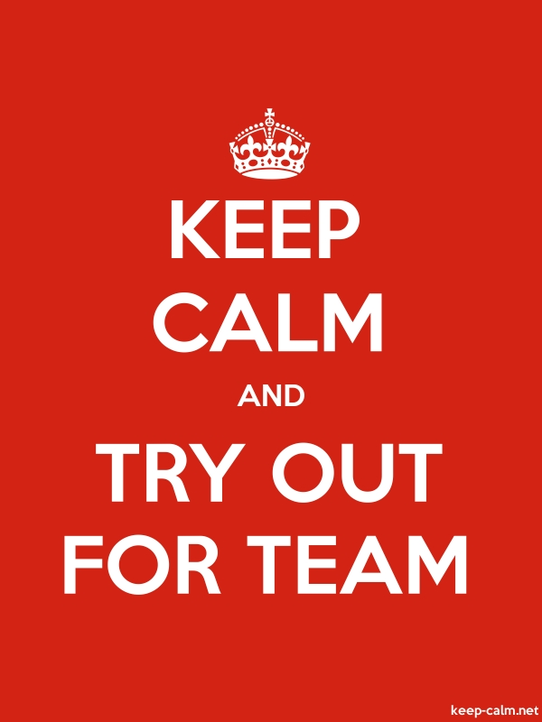 KEEP CALM AND TRY OUT FOR TEAM - white/red - Default (600x800)