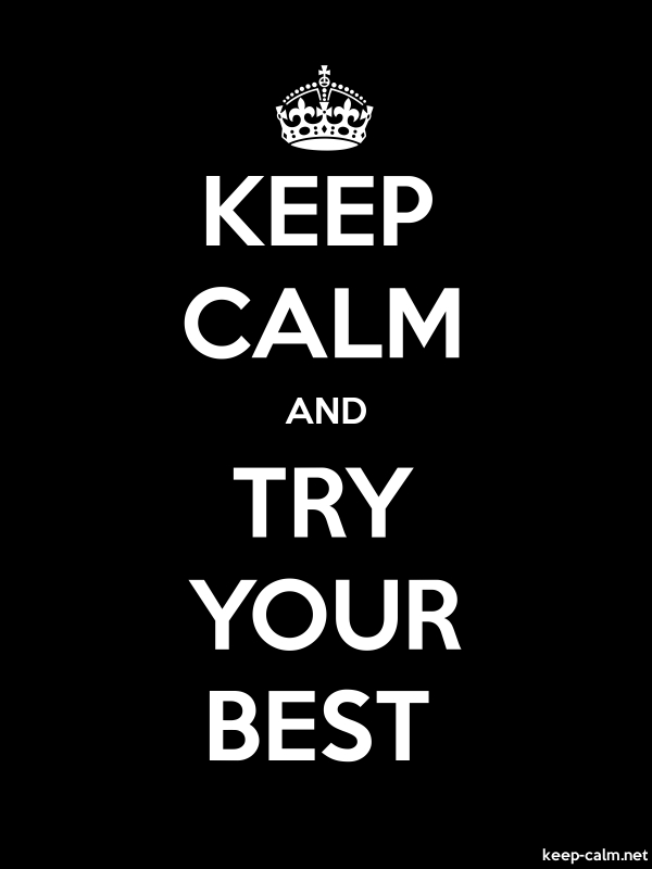 KEEP CALM AND TRY YOUR BEST - white/black - Default (600x800)