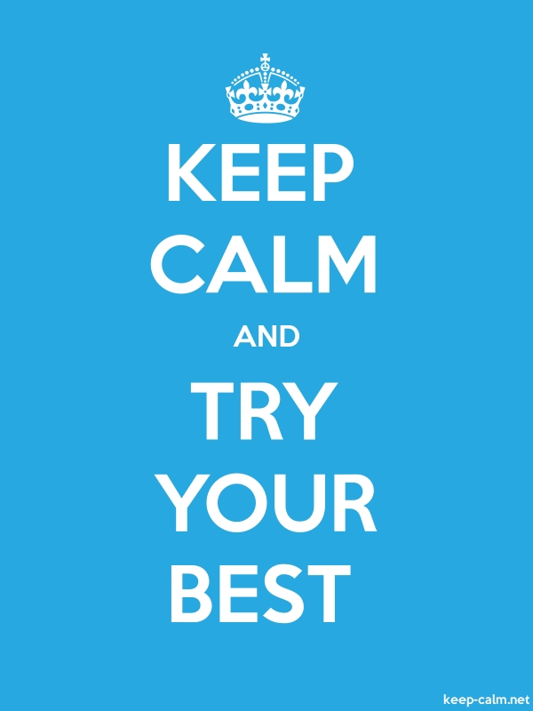 KEEP CALM AND TRY YOUR BEST - white/blue - Default (600x800)