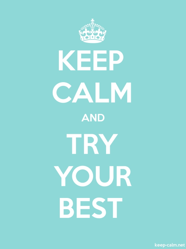 KEEP CALM AND TRY YOUR BEST - white/lightblue - Default (600x800)